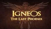 Igneos: The Last Phoenix