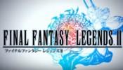 ファイナルファンタジーレジェンズII・ティザームービー Final Fantasy Legends II
