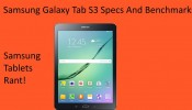 Samsung Galaxy Tab S3 Specs And Benchmarks And Samsung Tablets Rant
