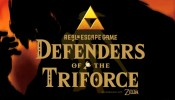 Defenders of the Triforce – Real Escape Game x The Legend of Zelda