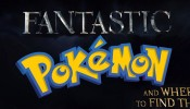 Fantastic Pokémon and Where to Find Them