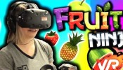 EPIC FRUIT NINJA VR GAMEPLAY!!! (HTC VIVE)