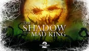 SHADOW OF THE MAD KING